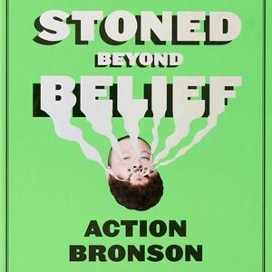 Action Bronson : Stoned Beyond Belief -Autographed